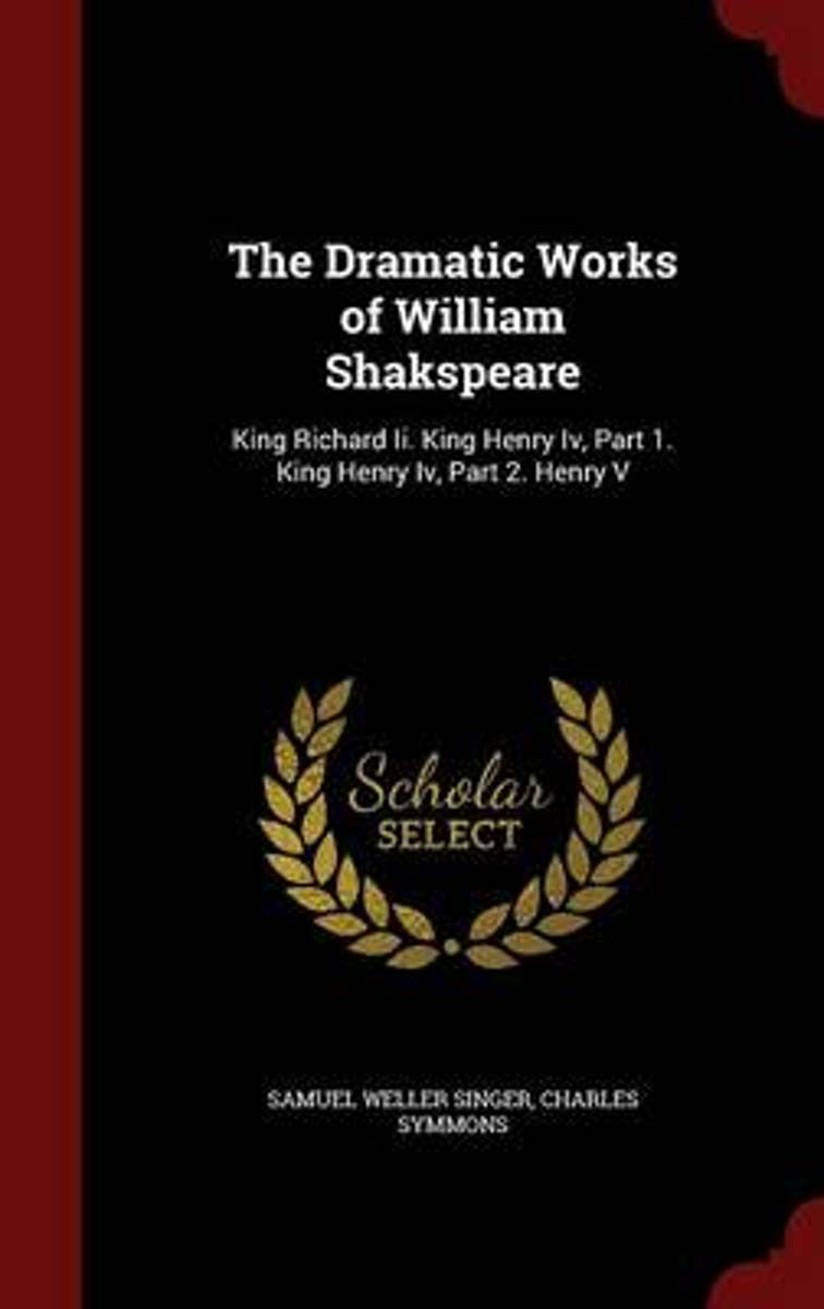 The Dramatic Works of William Shakspeare