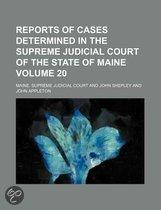 Reports Of Cases Determined In The Supreme Judicial Court Of The State Of Maine (Volume 20)