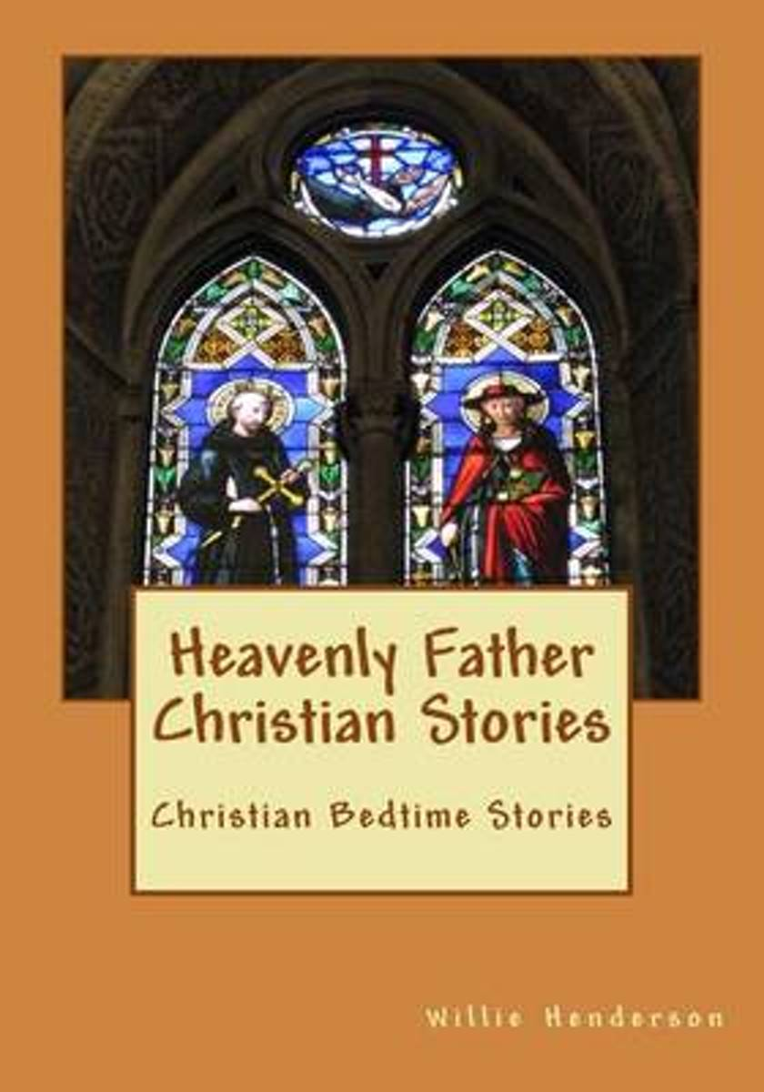 Heavenly Father Christian Stories