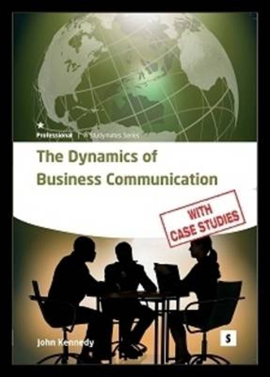 The Dynamics of Business Communication