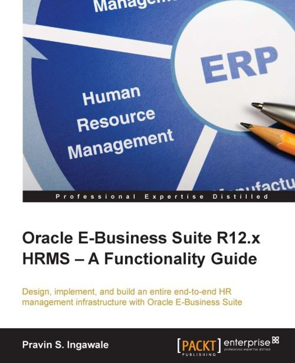 Oracle E-Business Suite R12.x HRMS — A Functionality Guide