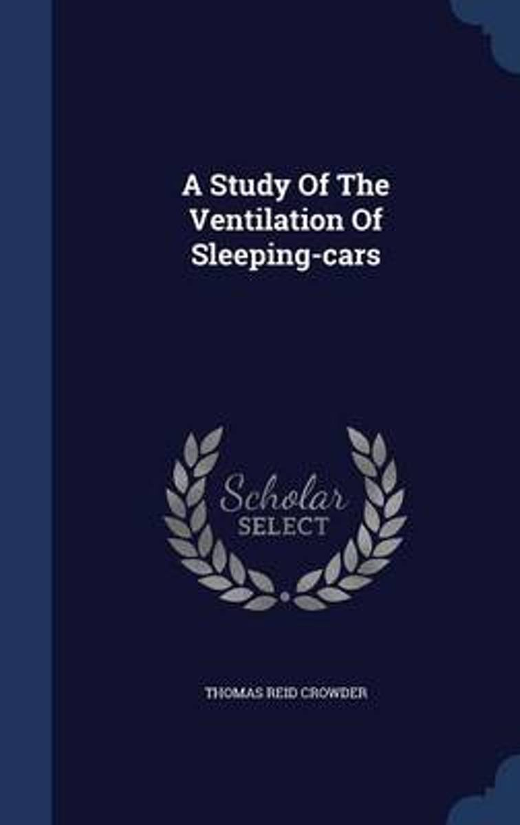 A Study of the Ventilation of Sleeping-Cars