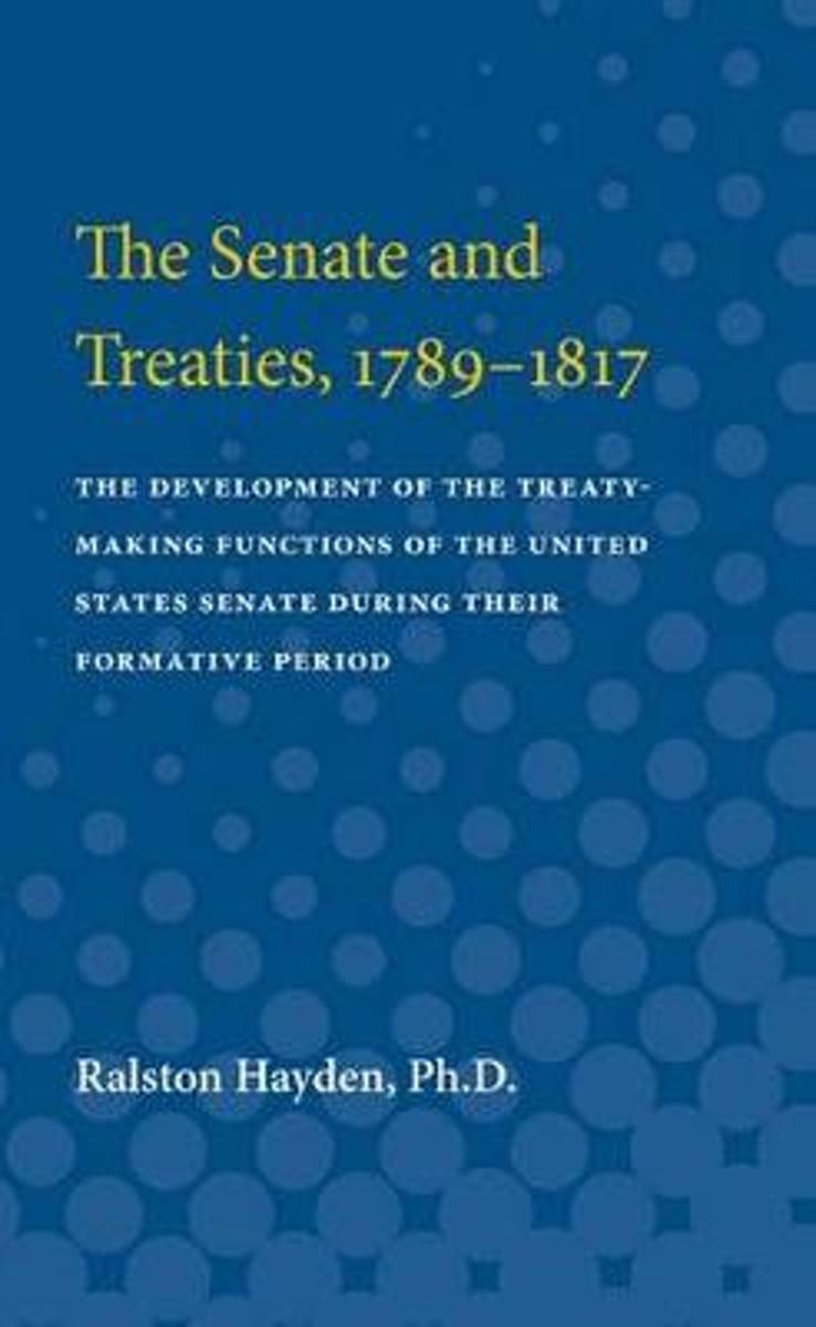 The Senate and Treaties, 1789-1817