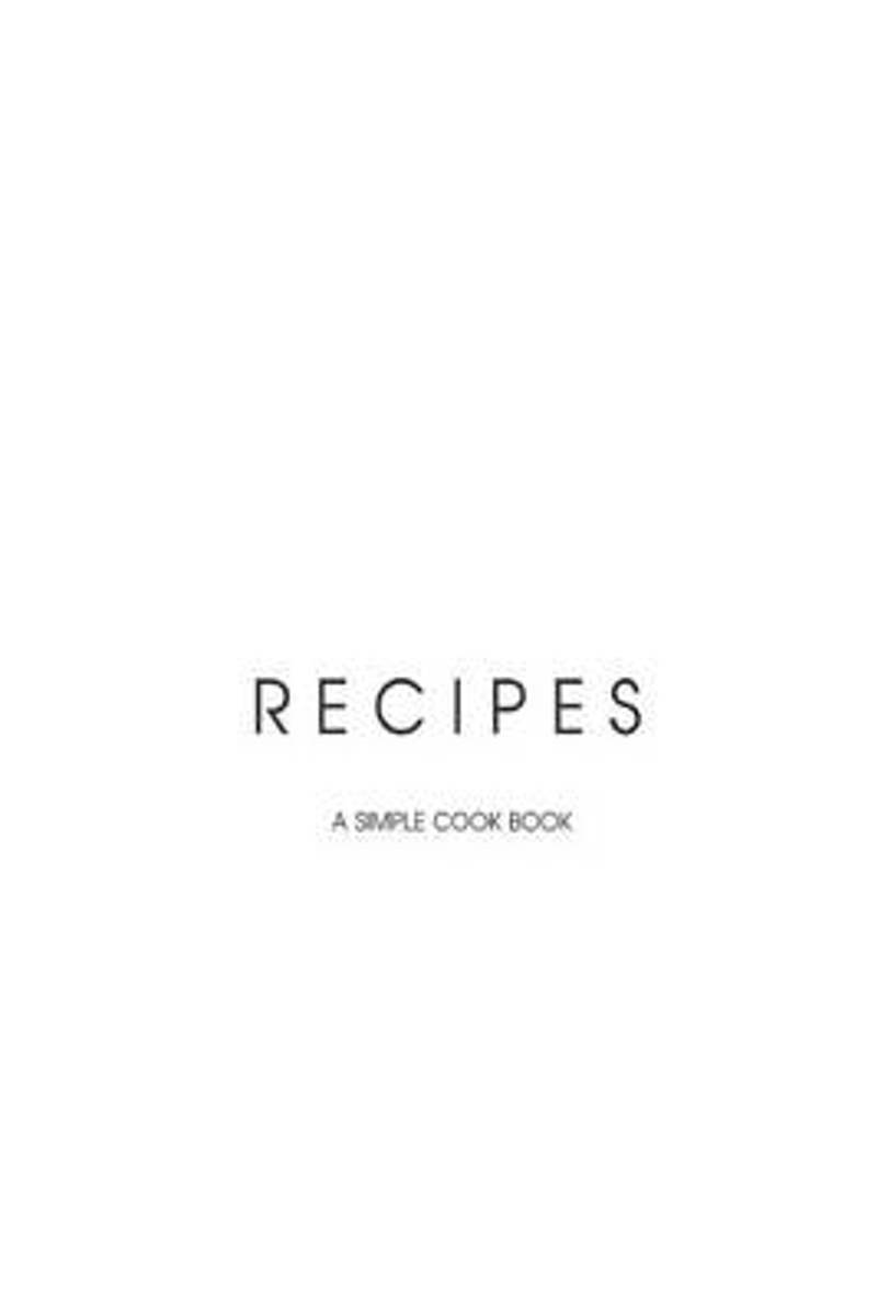 Recipe Journal - A Blank Simple Cookbook - 6 X 9, 105 Pages