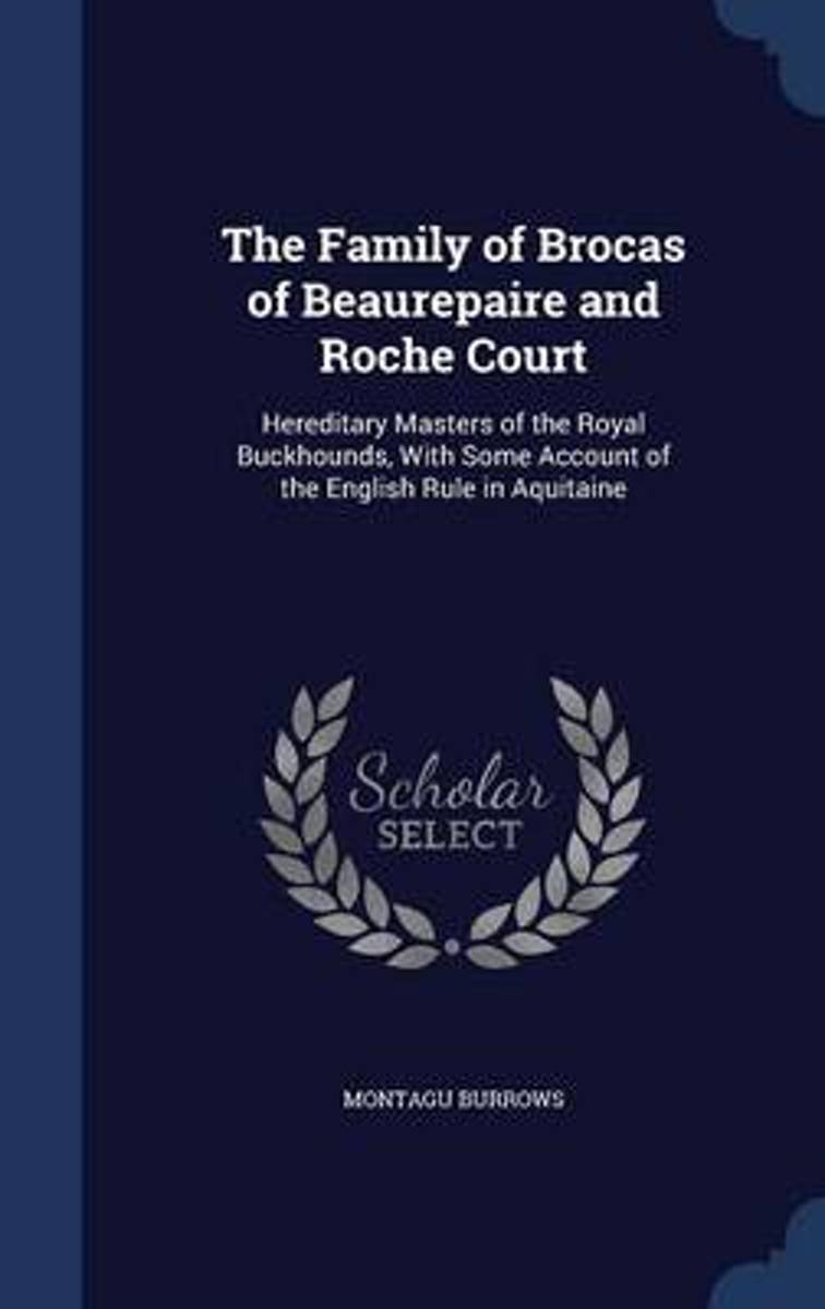 The Family of Brocas of Beaurepaire and Roche Court