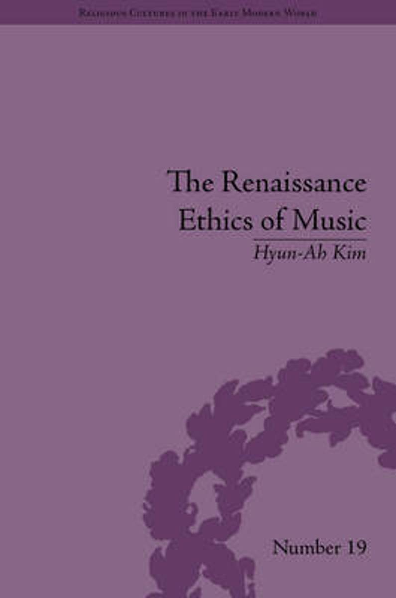 The Renaissance Ethics of Music