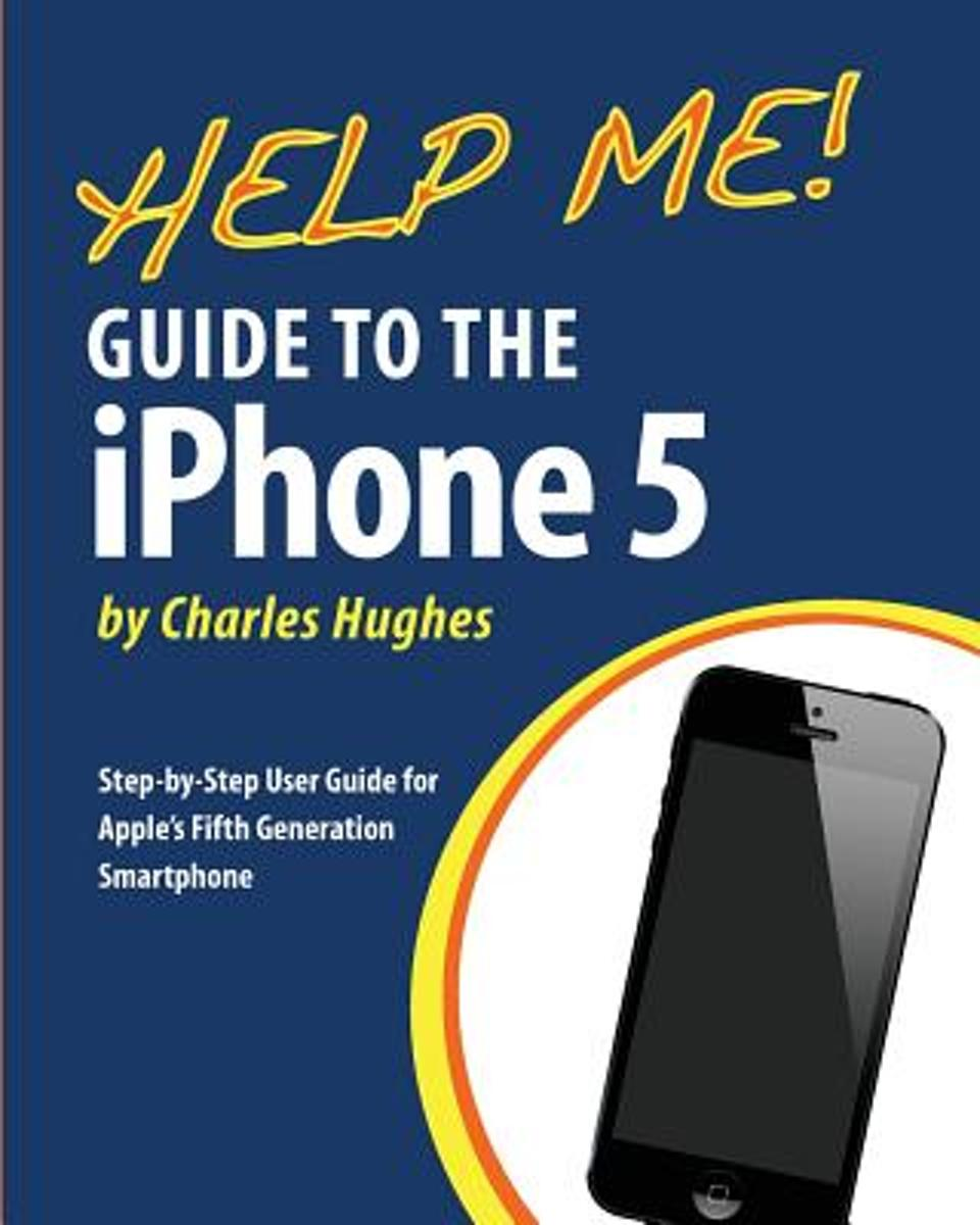 Help Me! Guide to the iPhone 5
