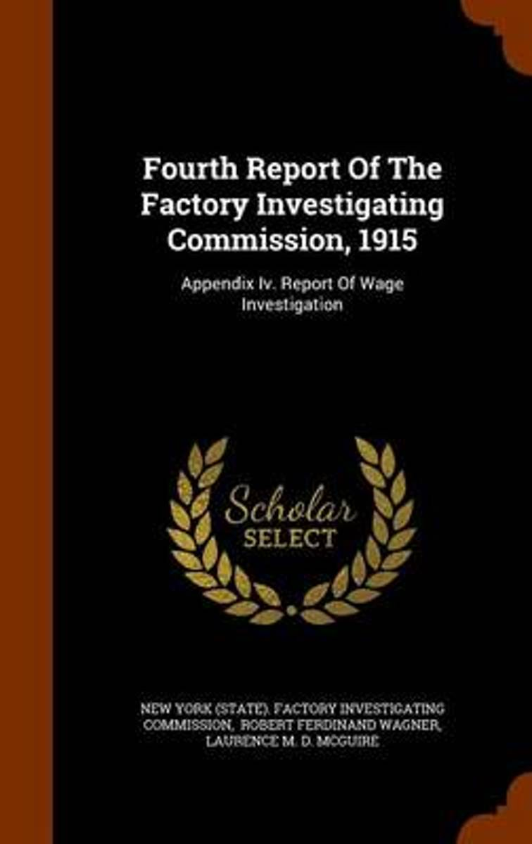 Fourth Report of the Factory Investigating Commission, 1915