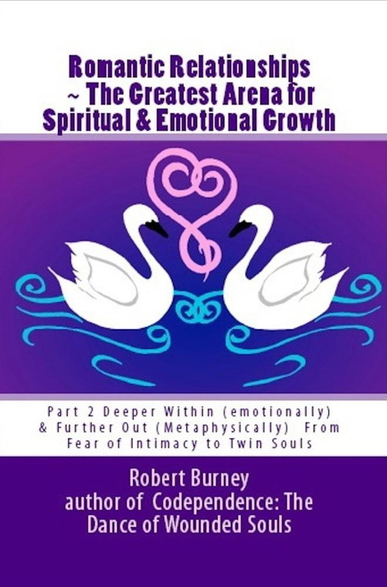 Romantic Relationships ~ The Greatest Arena for Spiritual & Emotional Growth