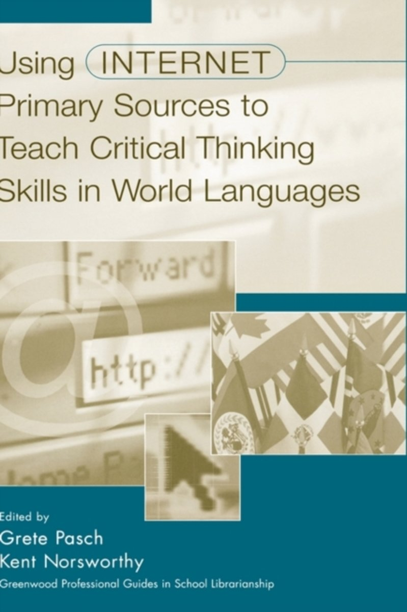 Using Internet Primary Sources to Teach Critical Thinking Skills in World Languages