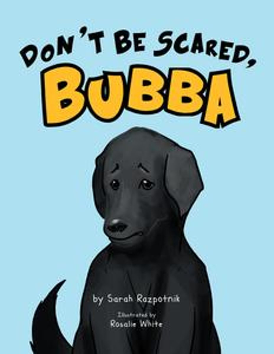 Don't Be Scared, Bubba