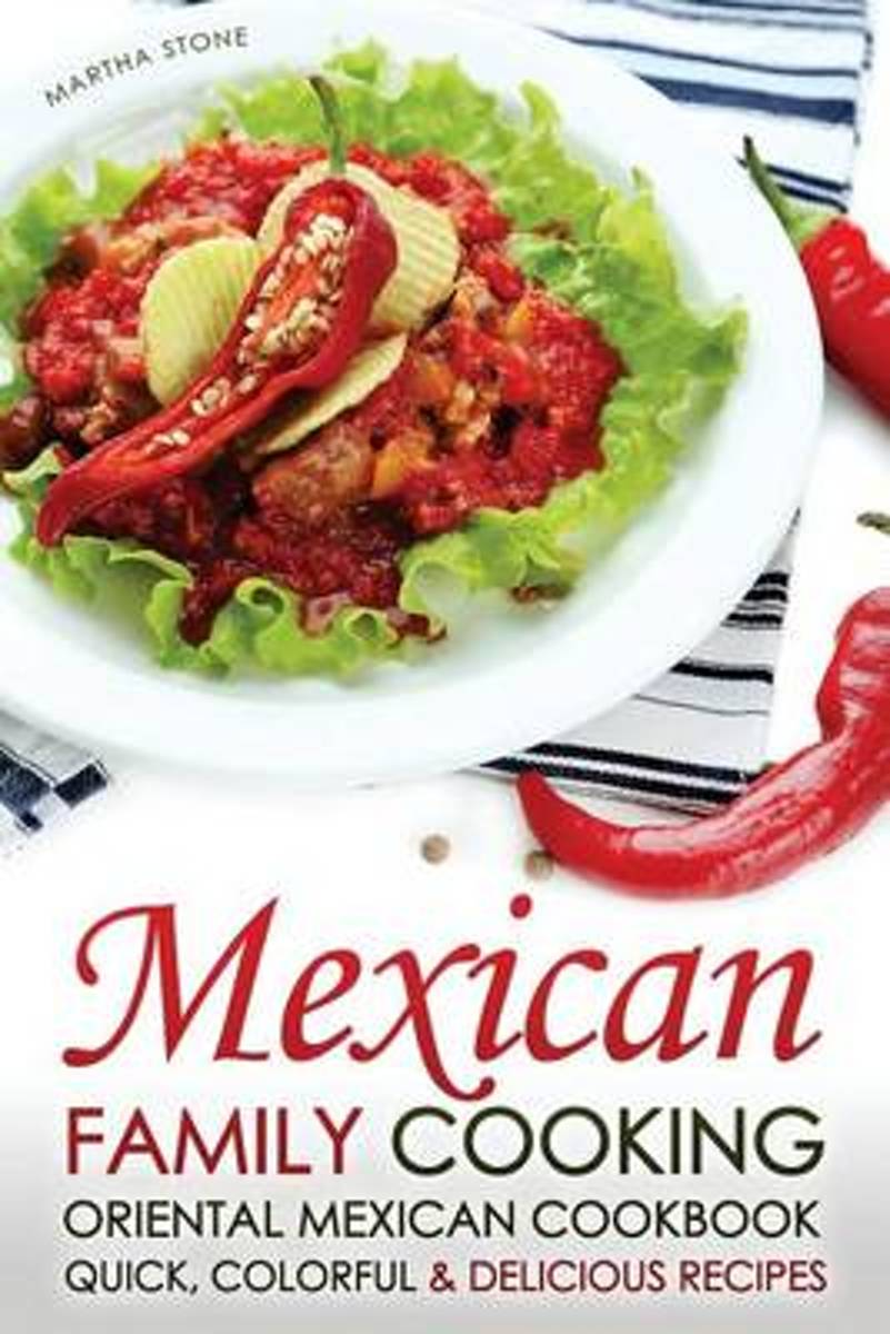 Mexican Family Cooking - Oriental Mexican Cookbook