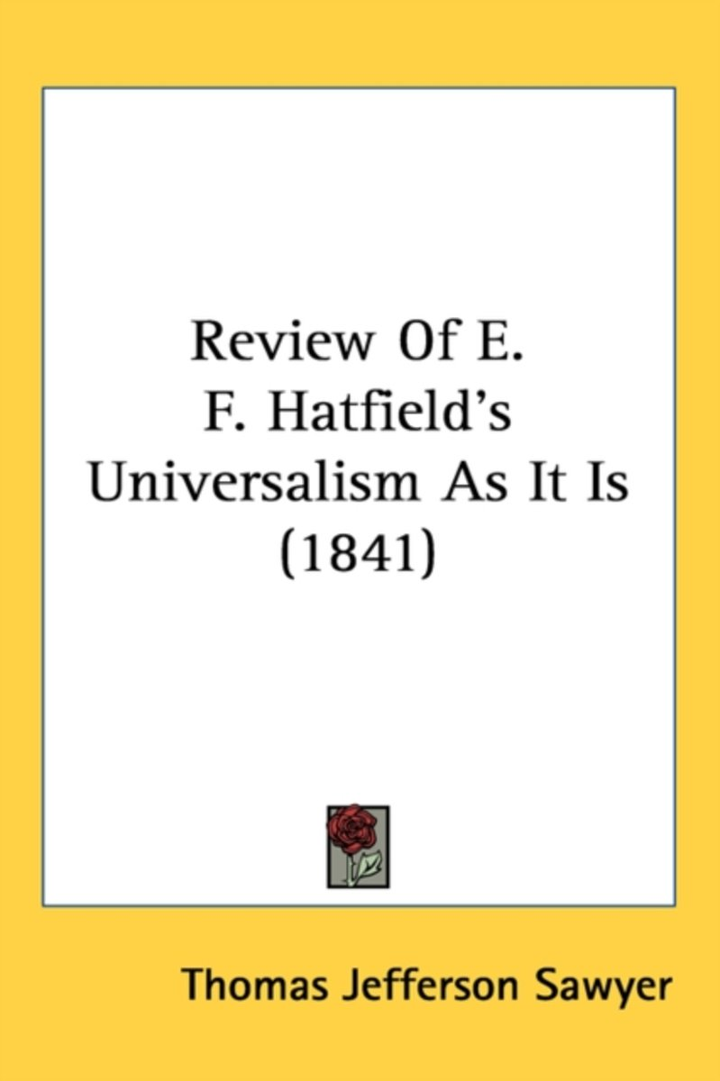 Review Of E. F. Hatfield's Universalism As It Is (1841)