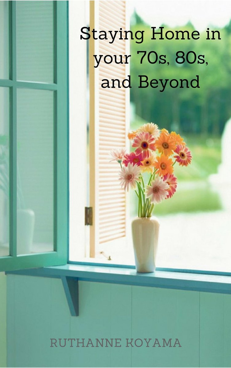 Staying Home In Your 70s, 80s, and beyond
