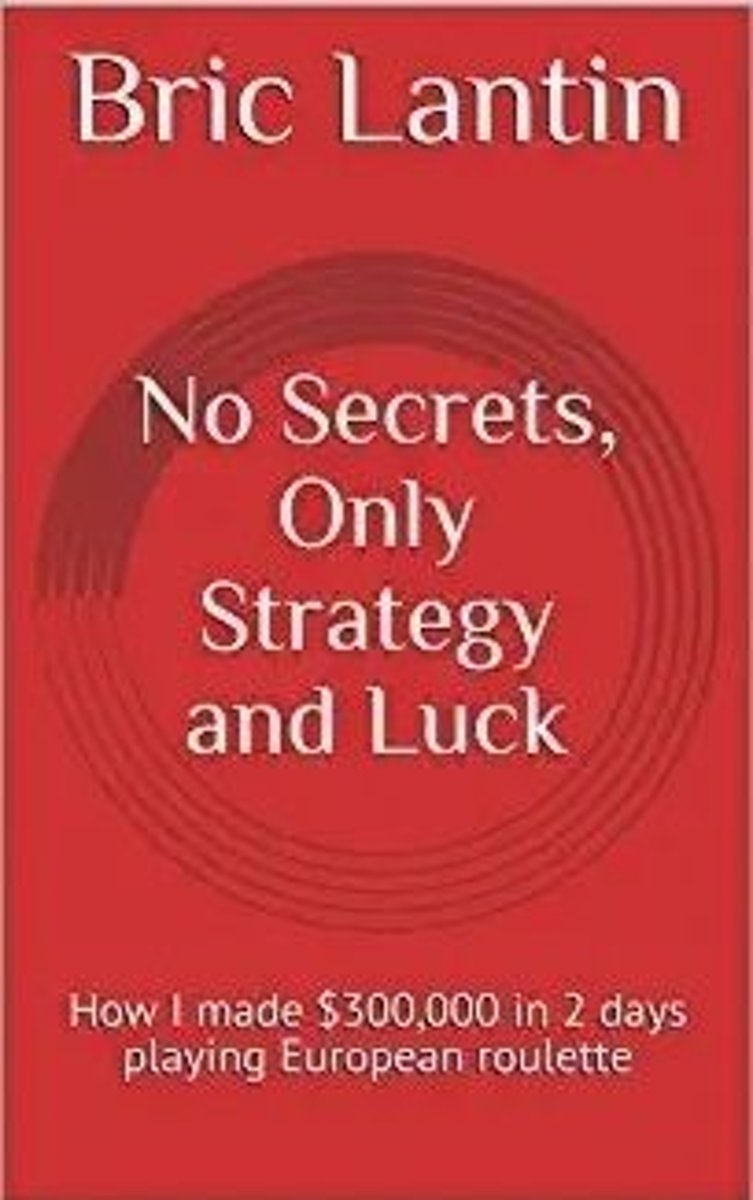 No Secrets, Only Strategy and Luck