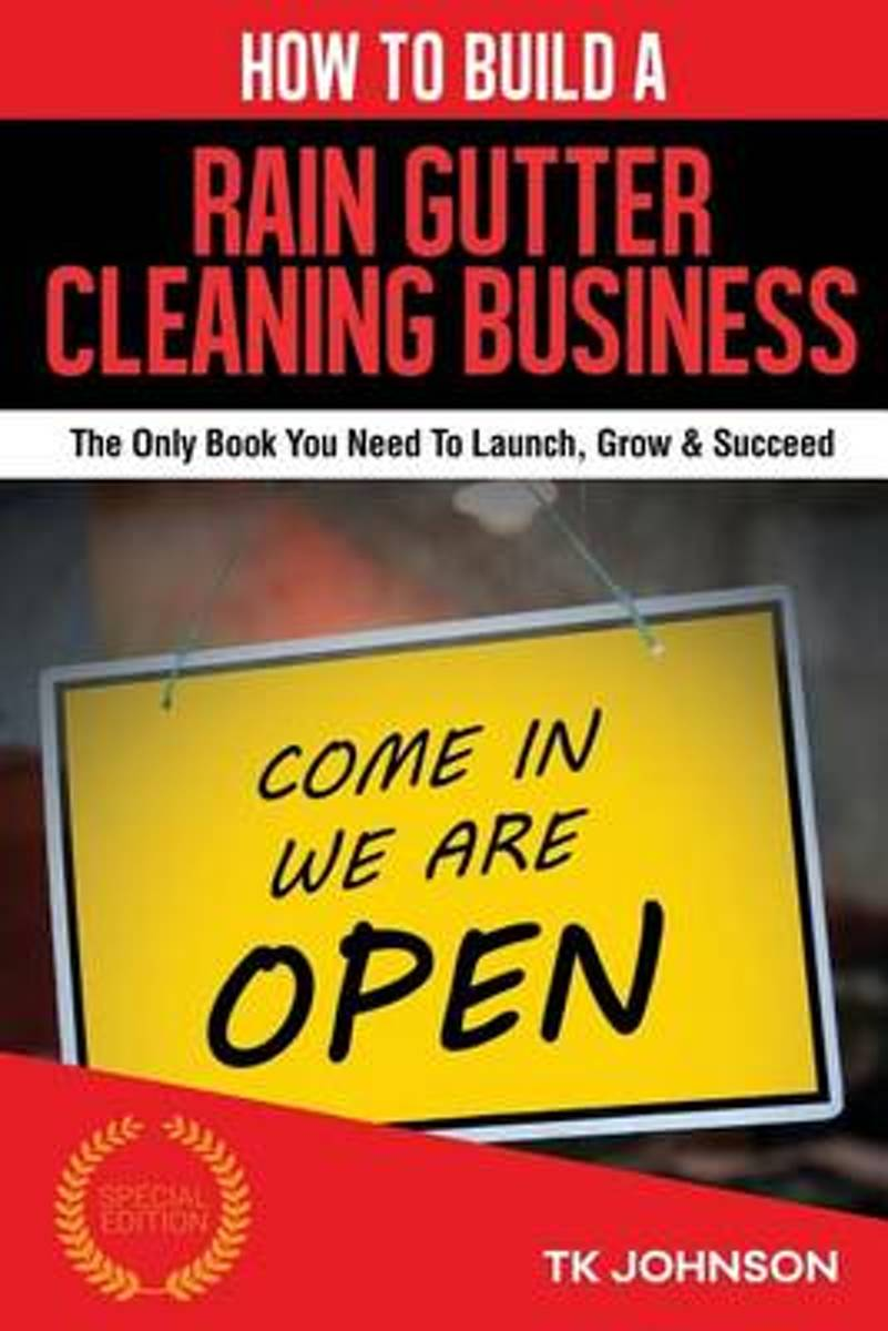 How to Build a Rain Gutter Cleaning Business (Special Edition)