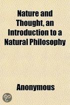 Nature And Thought, An Introduction To A Natural Philosophy