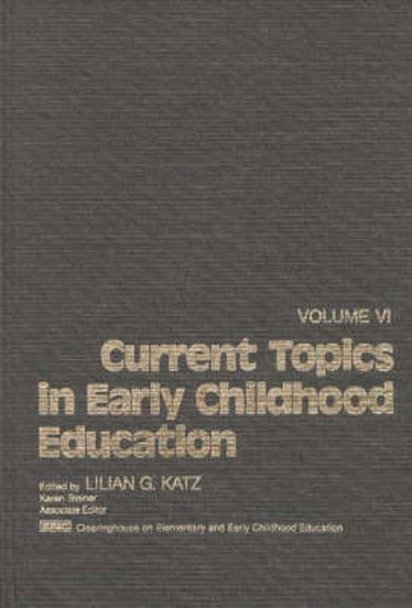 Current Topics in Early Childhood Education, Volume 6