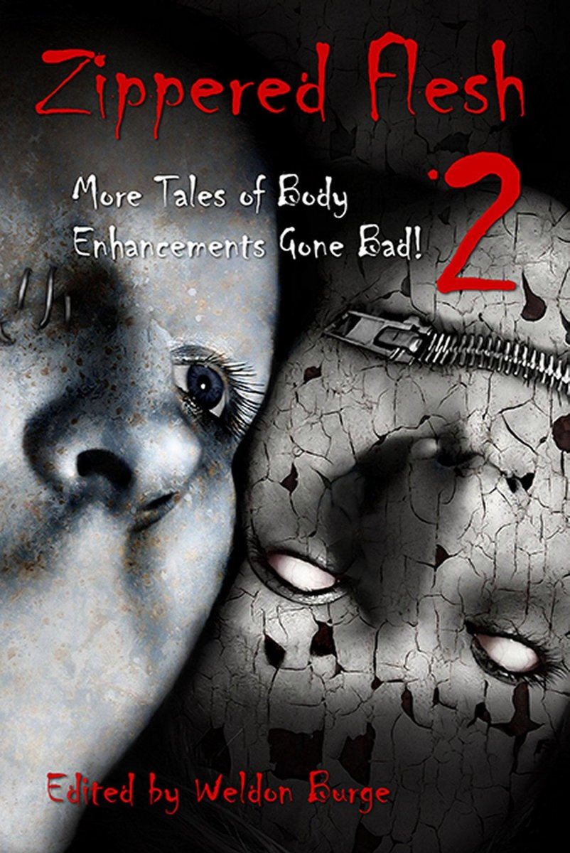 Zippered Flesh 2: More Tales of Body Enhancements Gone Bad!