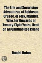 The Life and Surprising Adventures of Robinson Crusoe, of York, Mariner, Who, for Upwards of Twenty-Eight Years, Lived on an Uninhabited Island on the Coast of America, Near the Mouth of the
