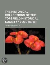 The Historical Collections Of The Topsfield Historical Society (Volume 18)