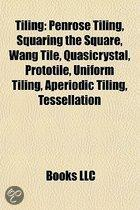 Tiling: Squaring the Square, Wang Tile, Quasicrystal, Prototile, Penrose Tiling, List of Aperiodic Sets of Tiles, Aperiodic Ti