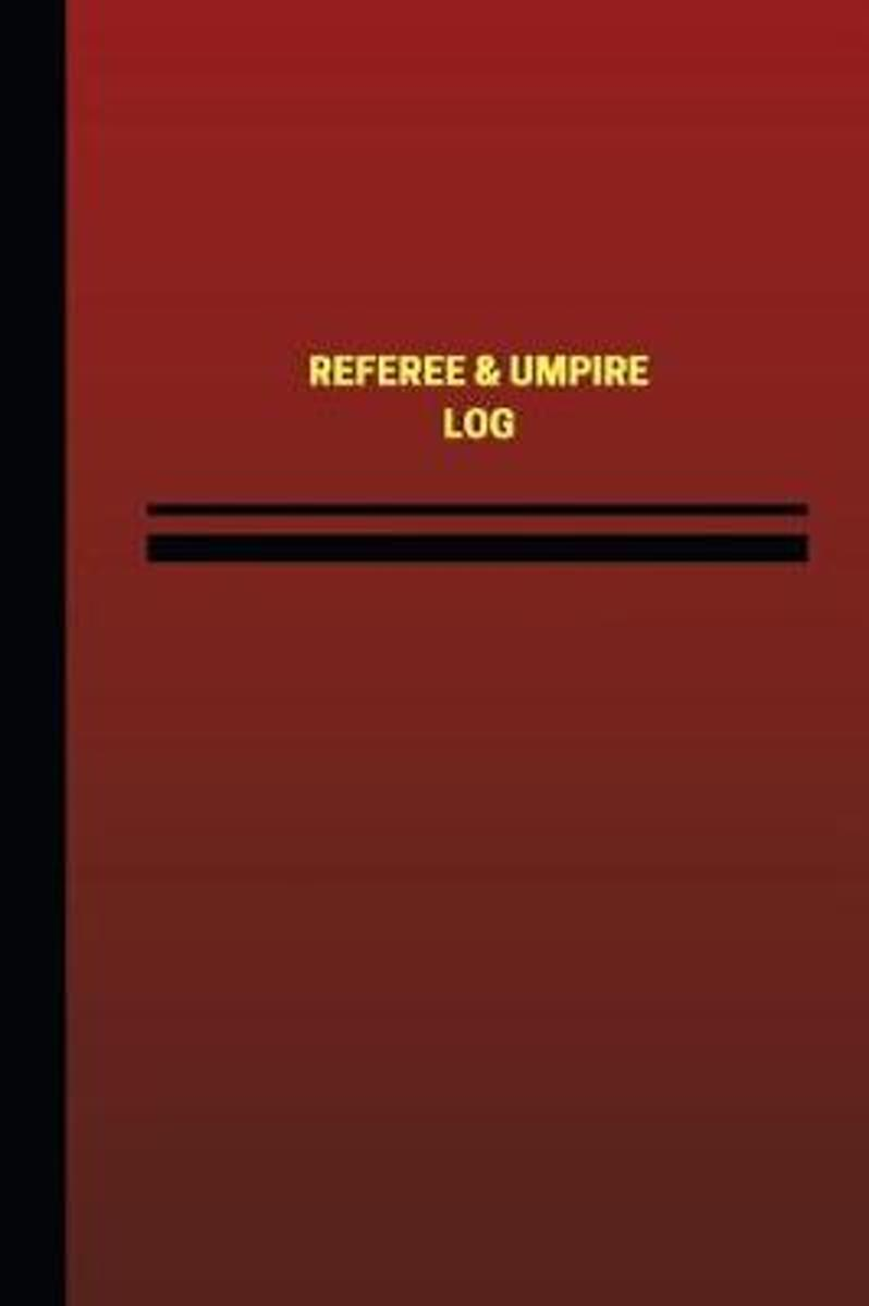Referee & Umpire Log (Logbook, Journal - 124 Pages, 6 X 9 Inches)