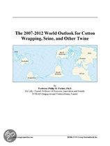 The 2007-2012 World Outlook for Cotton Wrapping, Seine, and Other Twine