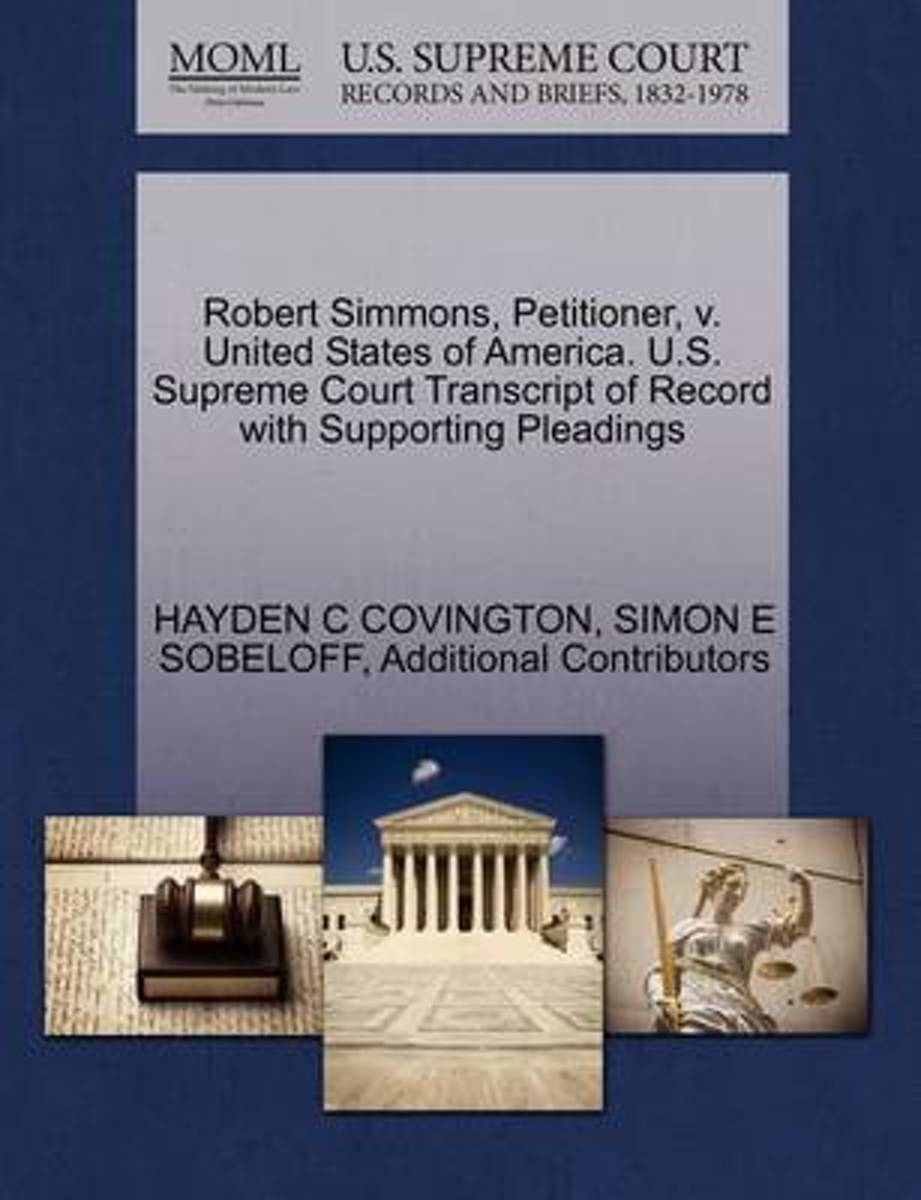 Robert Simmons, Petitioner, V. United States of America. U.S. Supreme Court Transcript of Record with Supporting Pleadings