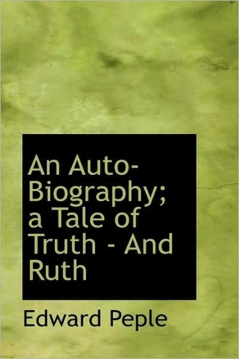 An Auto-Biography; A Tale of Truth - And Ruth