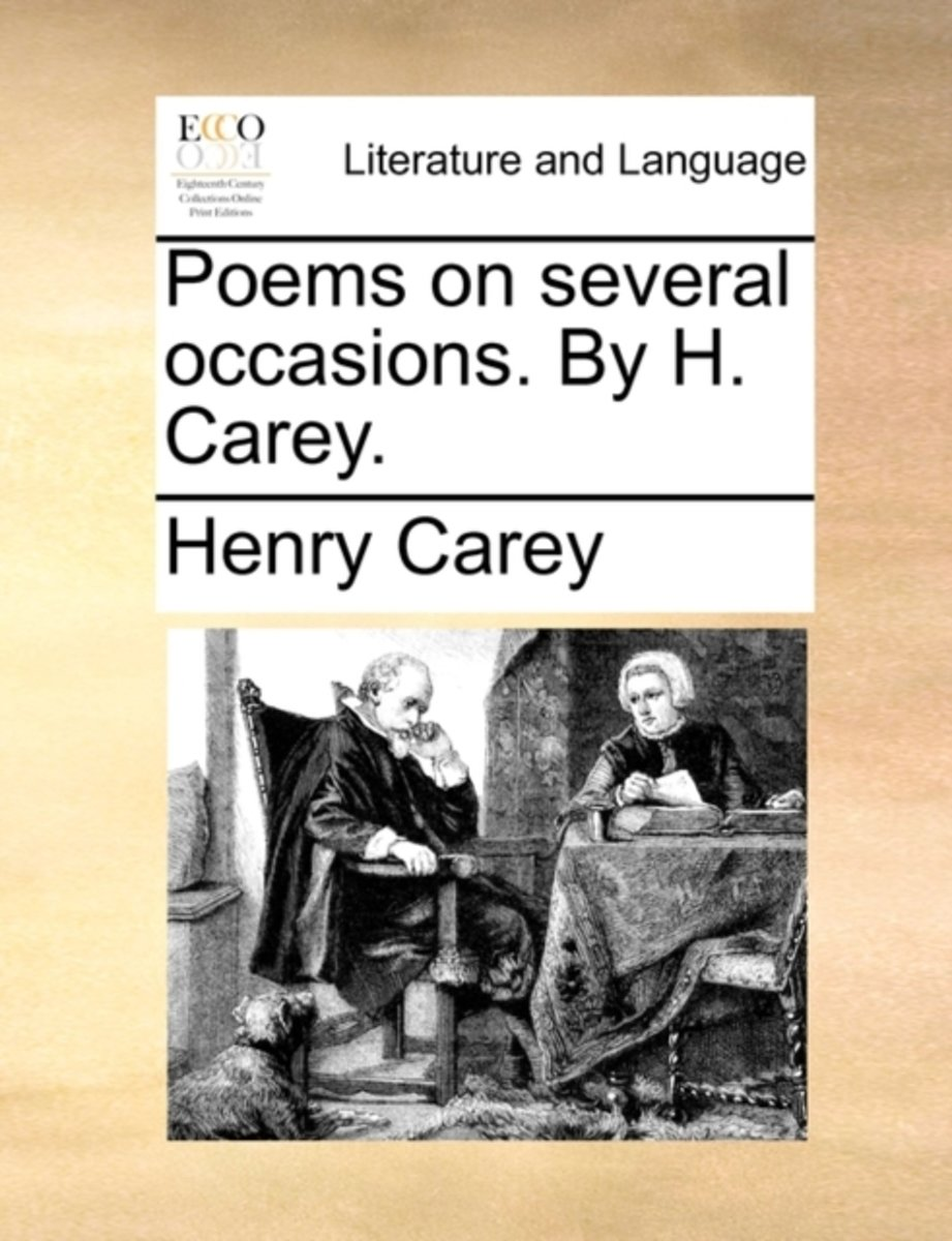 Poems on Several Occasions. by H. Carey