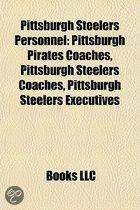 Pittsburgh Steelers Personnel: Pittsburgh Pirates Coaches, Pittsburgh Steelers Coaches, Pittsburgh Steelers Executives