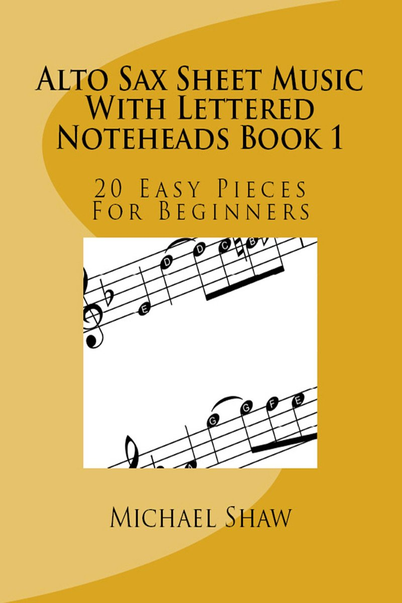 Alto Sax Sheet Music With Lettered Noteheads Book 1