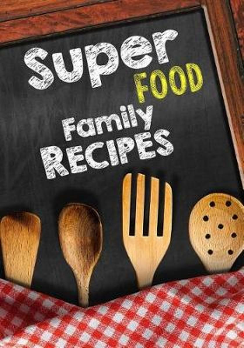 Superfood Family Recipes
