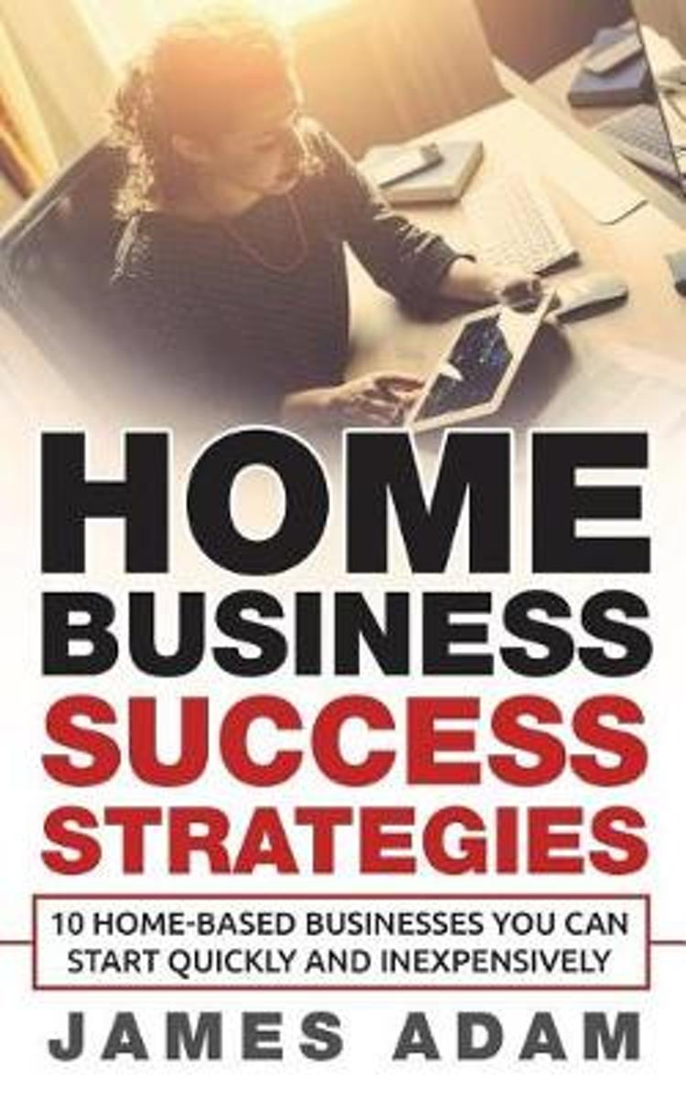 Home Business Success Strategies