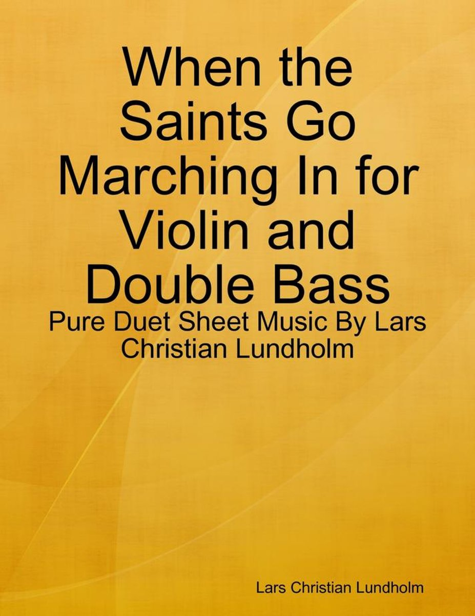 When the Saints Go Marching In for Violin and Double Bass - Pure Duet Sheet Music By Lars Christian Lundholm