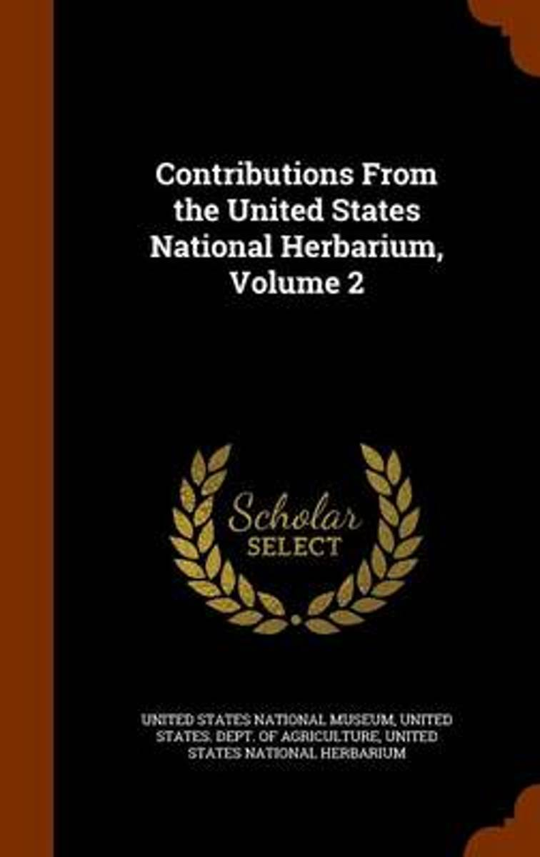 Contributions from the United States National Herbarium, Volume 2