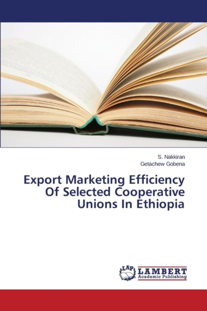 Export Marketing Efficiency of Selected Cooperative Unions in Ethiopia