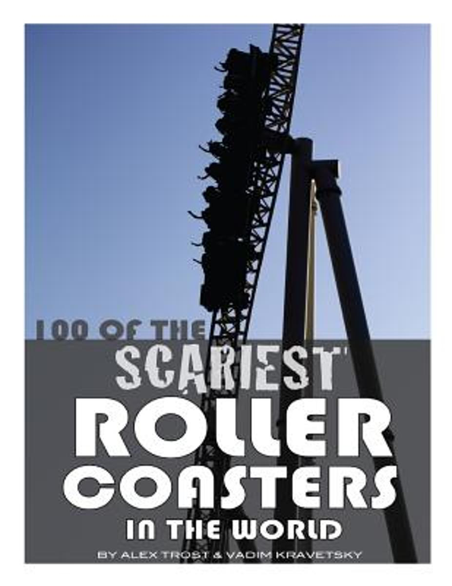 100 of the Scariest Roller Coasters in the World