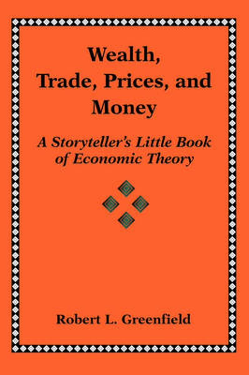 Wealth, Trade, Prices, and Money