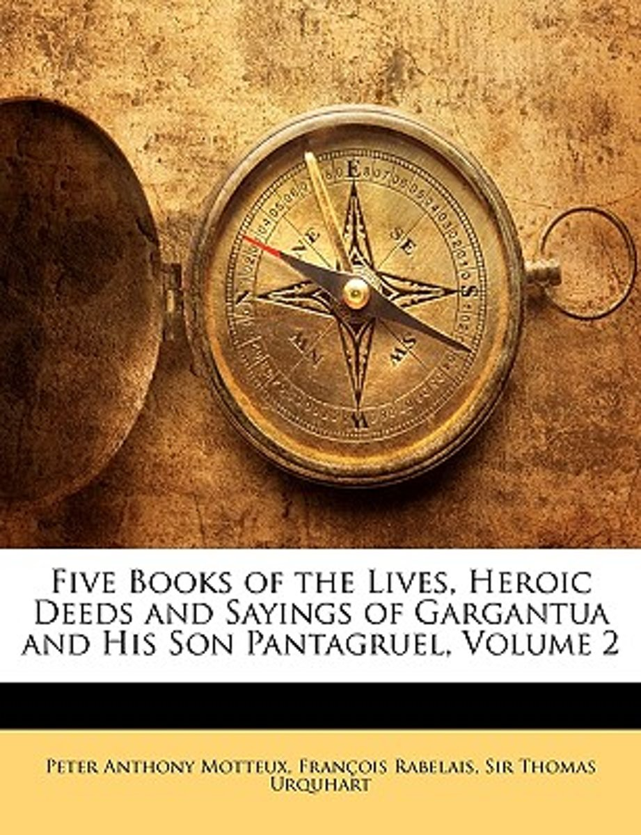 Five Books of the Lives, Heroic Deeds and Sayings of Gargantua and His Son Pantagruel, Volume 2