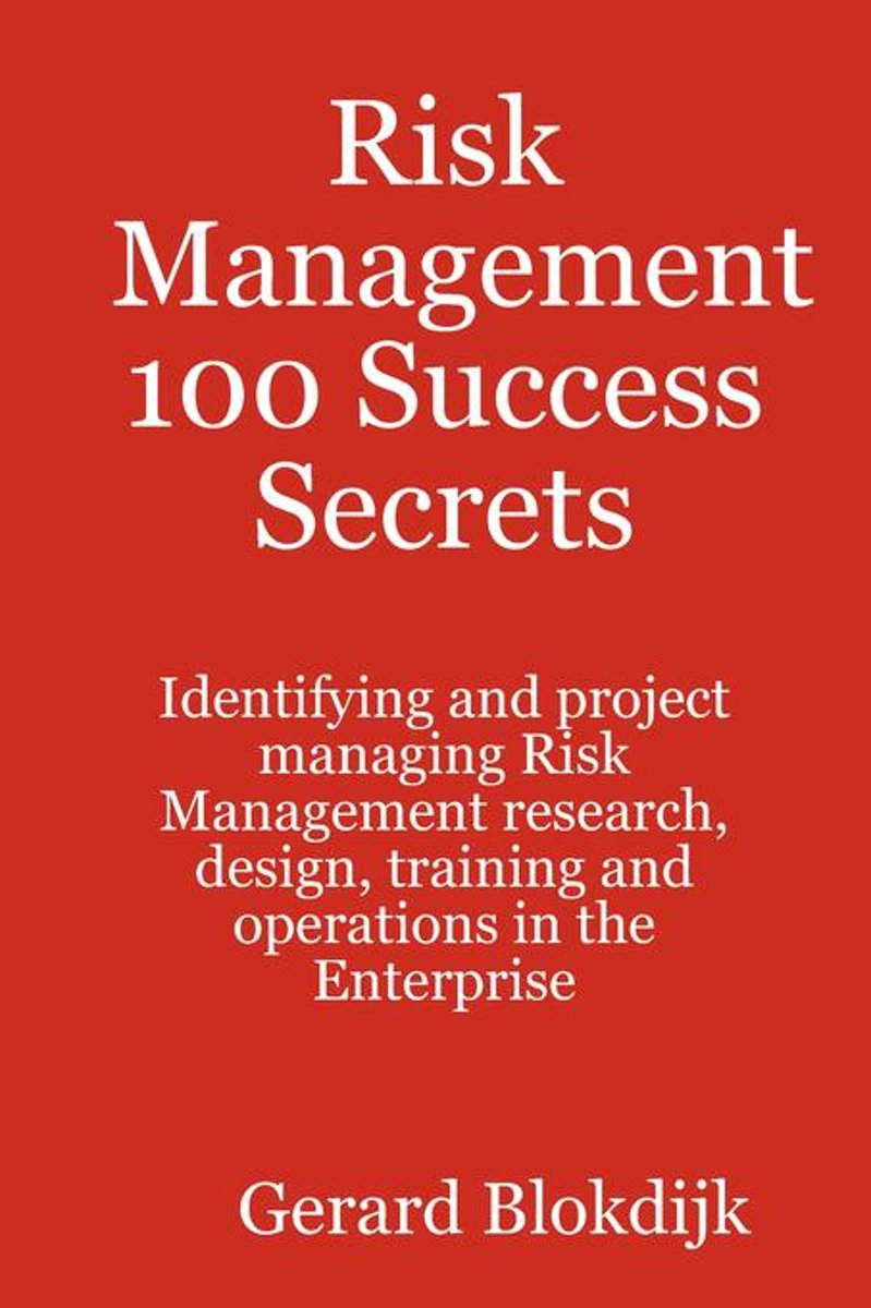 Risk Management 100 Success Secrets