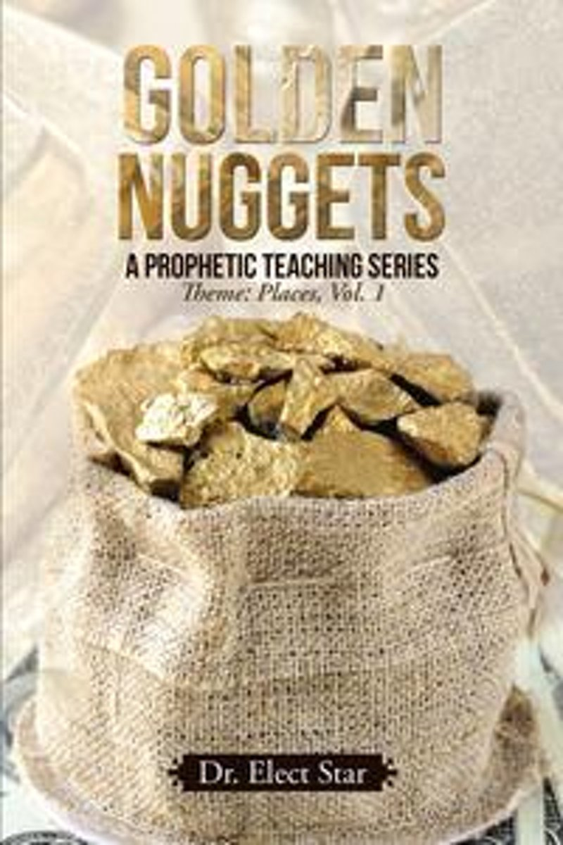 Golden Nuggets: a Prophetic Teaching Series