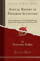 Annual Report of Program Activities, Vol. 1: National Institute of Child Health and Human Development; Fiscal Year 1974 (Classic Reprint)