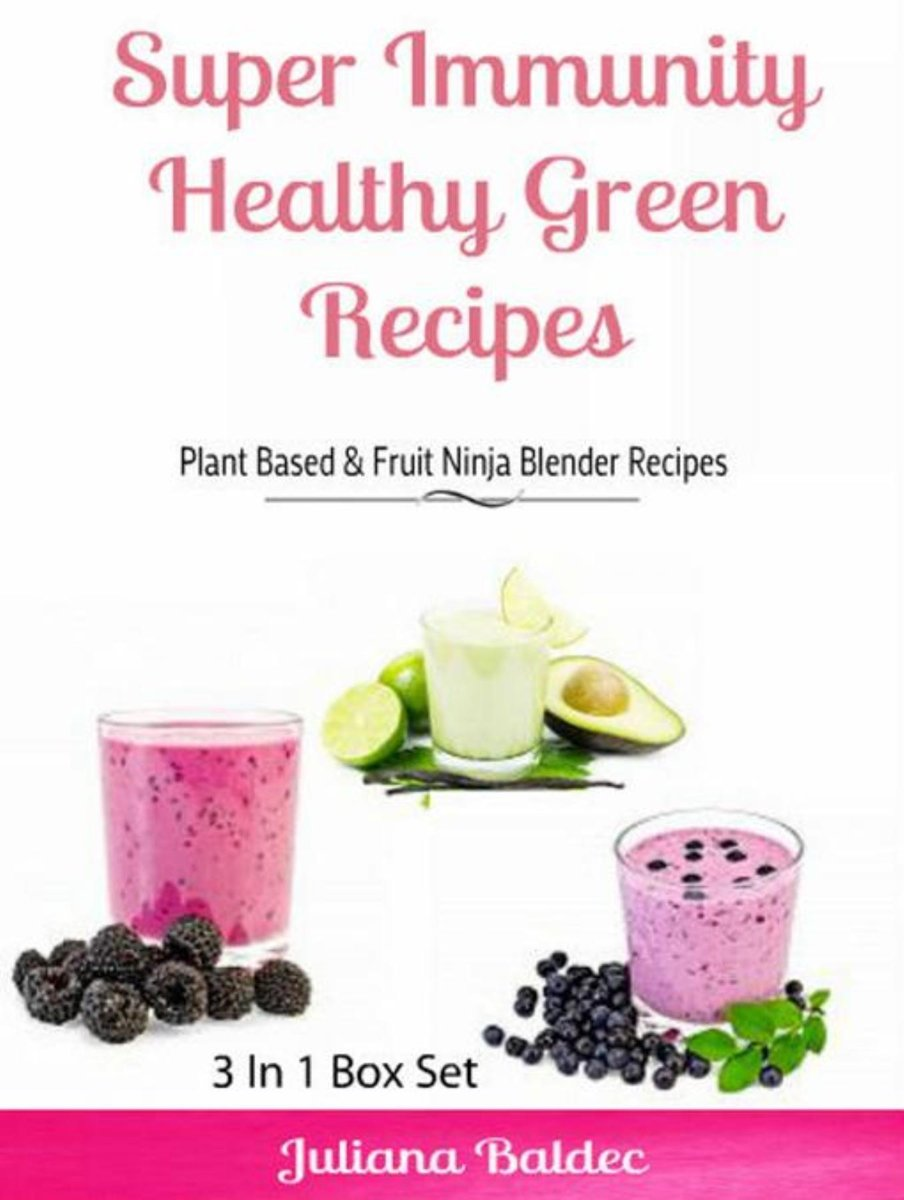 Super Immunity Healthy Green Recipes - 3 In1 Box Set