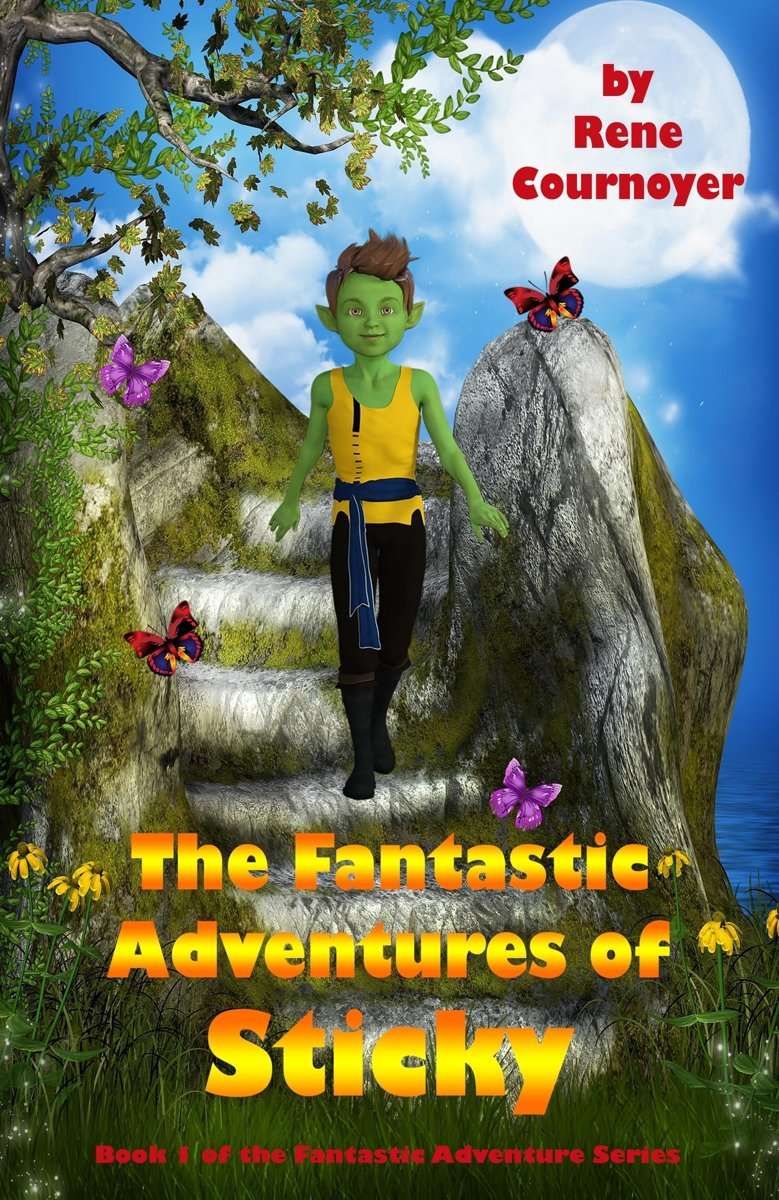 The Fantastic Adventures of Sticky: Book 1 of The Fantastic Adventures Series