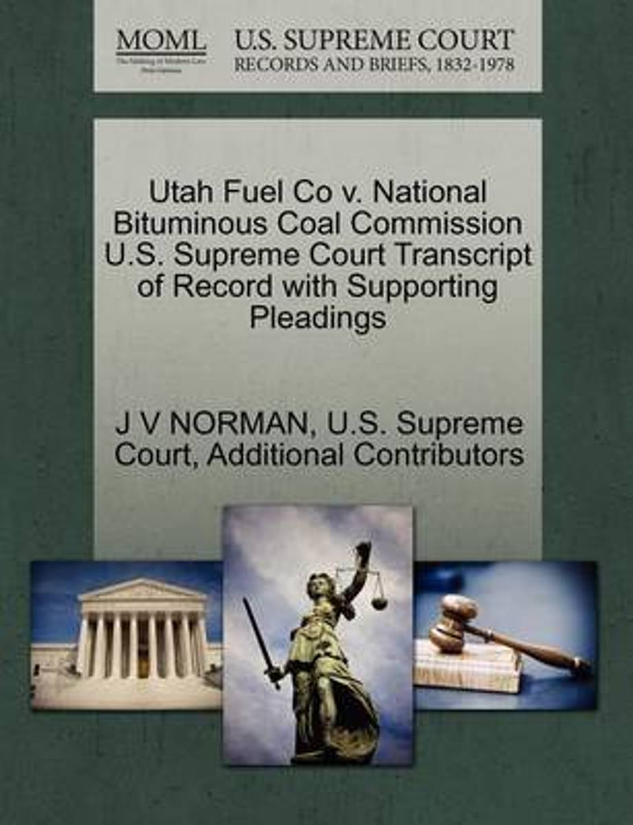 Utah Fuel Co V. National Bituminous Coal Commission U.S. Supreme Court Transcript of Record with Supporting Pleadings