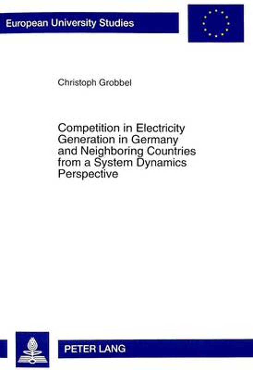 Competition in Electricity Generation in Germany and Neighbouring Countries from a System Dynamics Perspective