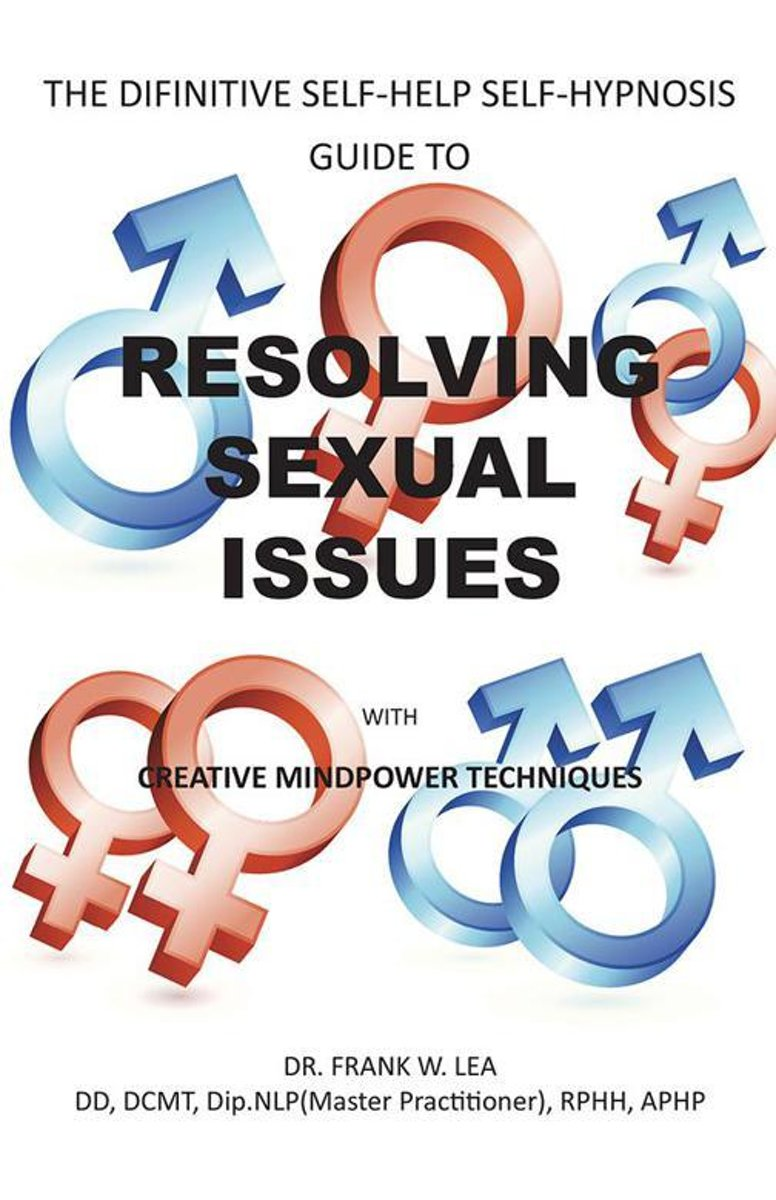 Resolving Sexual Issues with Creative Mindpower Techniques