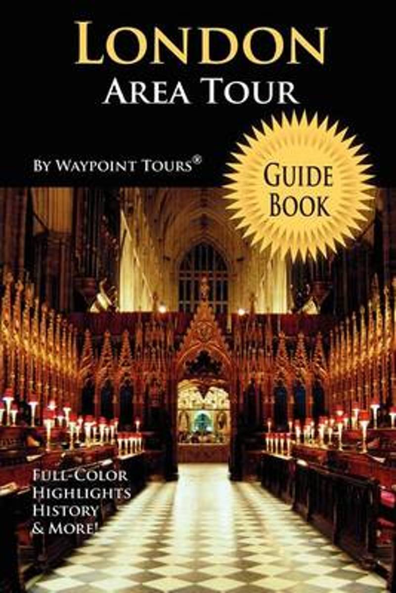 London Area Tour Guide Book (Waypoint Tours Full Color Series)